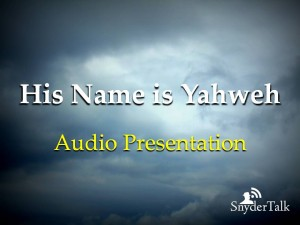 6--His Name is Yahweh Audio Presentation 2