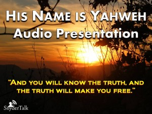 6--His Name is Yahweh Audio Presentation 3