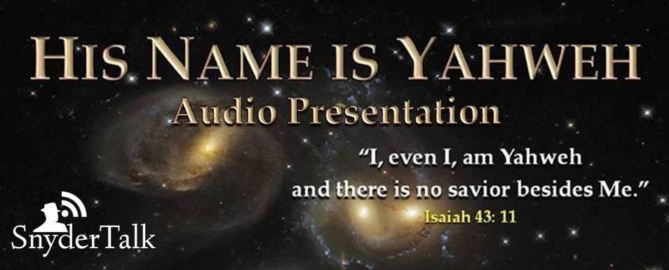 6--His Name is Yahweh Audio Presentation 5