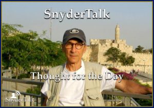 0 SnyderTalk Thought for the Day